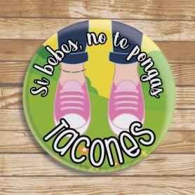 Chapa Original No Te Pongas Tacones