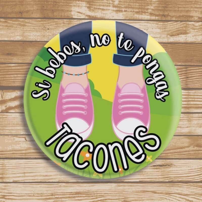 Chapa Original No Te Pongas Tacones  Chapas